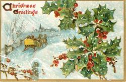 CHRISTMAS GREETINGS  snow scene, sleigh left, prominent holly right