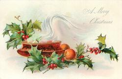 A MERRY CHRISTMAS  steaming bowl, two oranges right, holly above & below