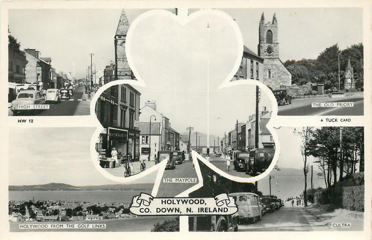5 insets HIGH STREET/THE OLD PRIORY/THE MAPOLE/HOLYWOOD FROM THE GOLF LINKS/CULTRA