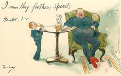 I AM THY FATHER'S SPIRIT; HAMLET I. V.  son steals sleeping father's drink