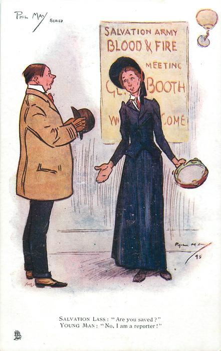 """SALVATION LASS: """"ARE YOU SAVED?"""" YOUNG MAN: """"NO, I AM A REPORTER!""""; SALVATION ARMY BLOOD & FIRE"""