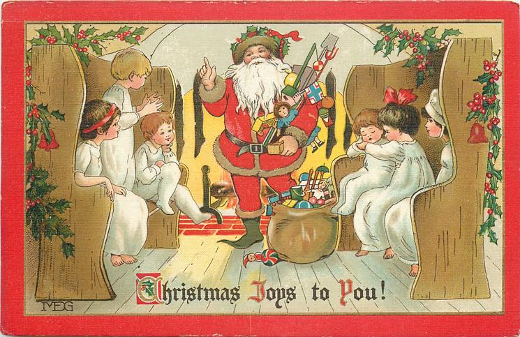 CHRISTMAS JOYS TO YOU!  Santa with many toys, six children in white night attire on seats
