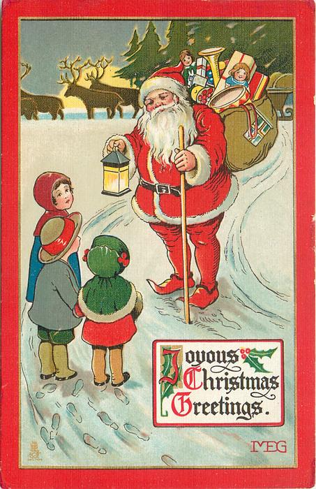 JOYOUS CHRISTMAS GREETINGS  Santa with sack, light and stick talks to three children