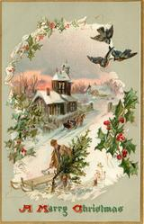 A MERRY CHRISTMAS  irregular inset of man cutting Xmas tree, church, sled, holly right