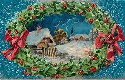 (title on back of card) A BRIGHT AND HAPPY CHRISTMAS insert of snowy rural scene with house & church behind fence, holly wreath with red bows on each side