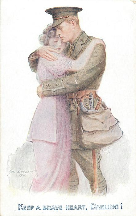 KEEP A BRAVE HEART, DARLING!  soldier embraces lover-same card,varying series and inscriptions which are identical front & back for each card
