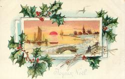 JOYEUX NOEL  oblong inset of sunny snowy watery rural scene, holly