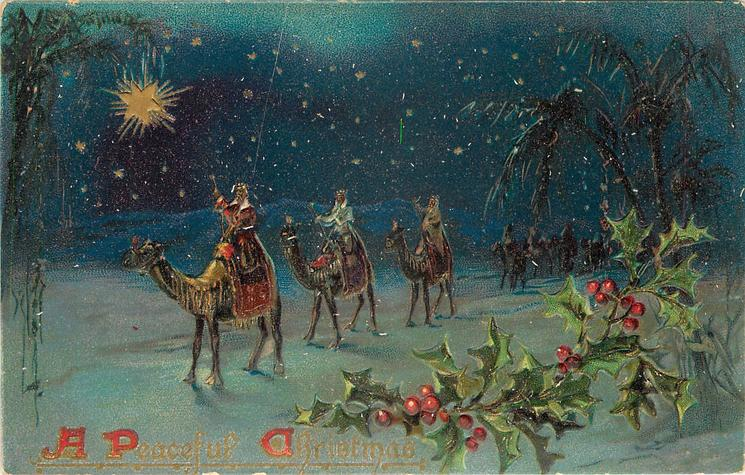A PEACEFUL CHRISTMAS  men on camels moving left, gold star upper left, holly lower right