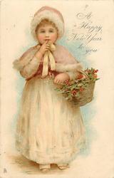 A HAPPY NEW YEAR TO YOU  girl with basket of holly, finger to mouth, stands facing front