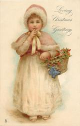 LOVING CHRISTMAS GREETINGS  girl with basket of holly, finger to mouth, stands facing front