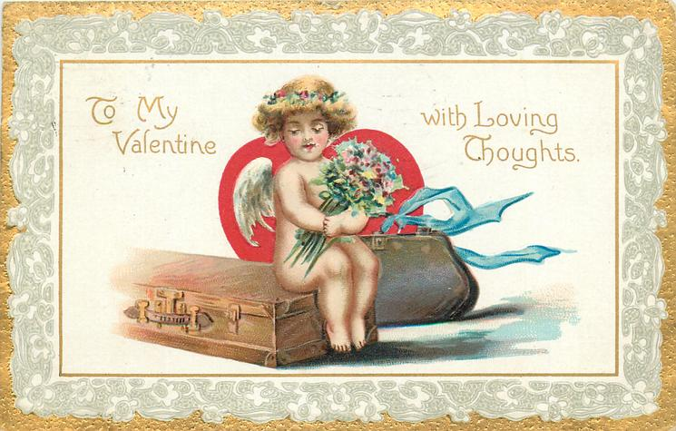 TO MY VALENTINE WITH LOVING THOUGHTS