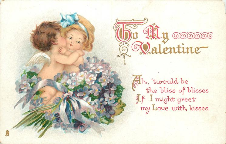 AH, 'TWOULD BE THE BLISS OF BLISSES IF I MIGHT GREET MY LOVE WITH KISSES