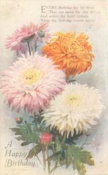 A HAPPY BIRTHDAY  four open chrysanthemums, pink left, white right, pink above left, orange above right, other buds
