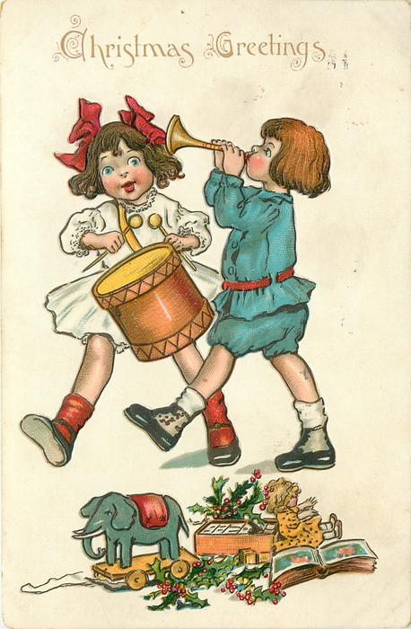 CHRISTMAS GREETINGS  two children play music, girl with drum, boy a trumpet, toys below