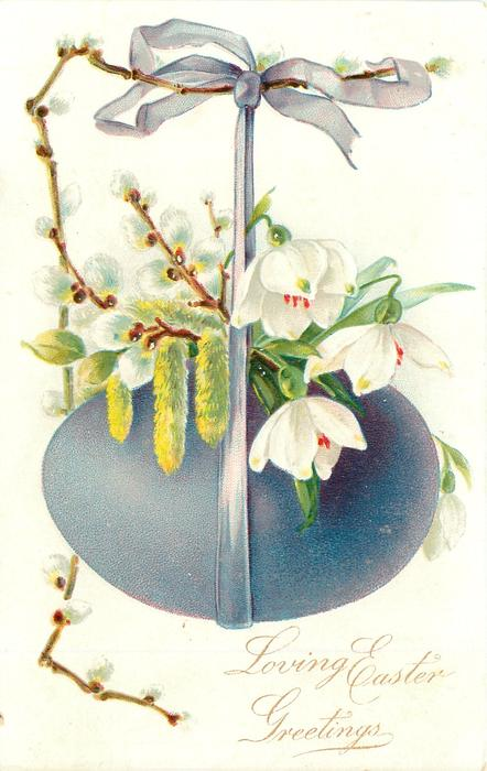 LOVING EASTER GREETINGS (2 styles) pussy-willow & snowdrops over violet/blue egg hanging from same coloured ribbon