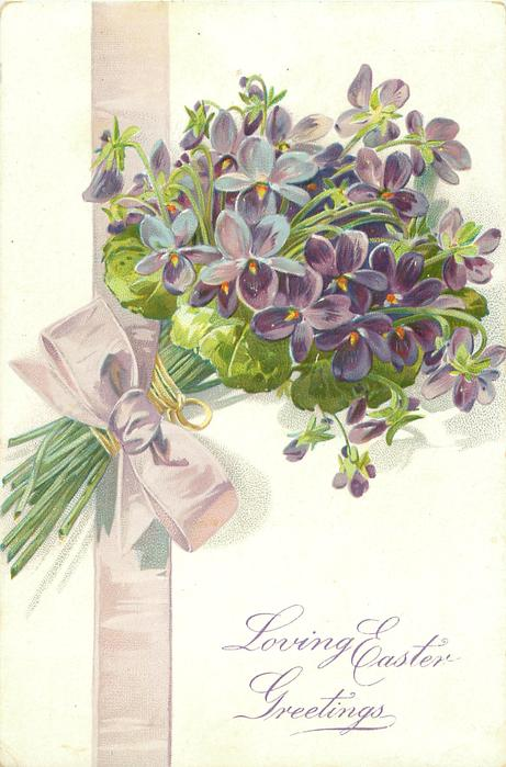 LOVING EASTER GREETINGS bunch of violets, stalks pointing down left, pale lilac ribbon & bow