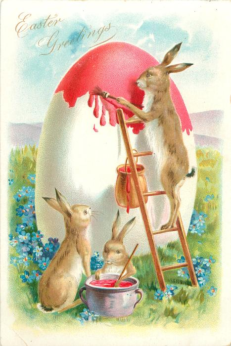 EASTER GREETINGS rabbit stands on ladder painting giant egg, 2 others below with paint pot, forget-me-nots around