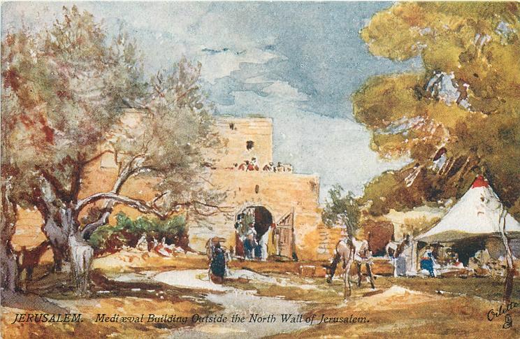 JERUSALEM. - MEDIAEVAL BUILDING OUTSIDE THE NORTH WALL OF JERUSALEM.