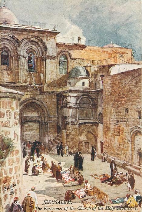 JERUSALEM. - THE FORECOURT OF THE CHURCH OF THE HOLY SEPULCHRE