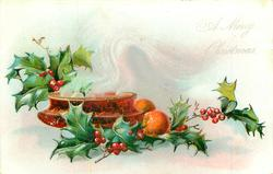 A MERRY CHRISTMAS, holly around steaming bowl, 2 oranges
