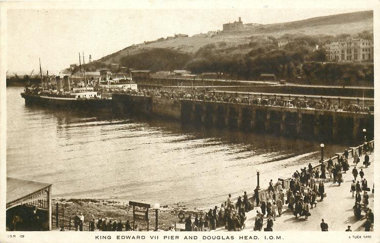 KING EDWARD VII. PIER AND DOUGLAS HEAD, I.O.M.