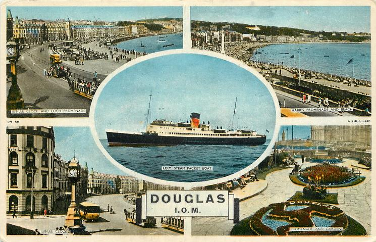 DOUGLAS, I.O.M. 5 insets  JUBILEE CLOCK AND LOCH PROMENADE/HARRIS PROMENADE AND BEACH//I.O.M.STEAM PACKET BOAT/THE GARDENS/PROMENADE AND GARDENS