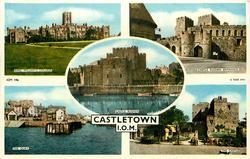 CASTLETOWN, I.O.M.  5 insets KING WILLIAMS COLLEGE/ CASTLE RUSHEN ENTRANCE/ CASTLE RUSHEN/ THE QUAY/ THE CASTLE