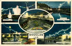 DOUGLAS, I.O.M. 5 insets FOUNTAIN BY NIGHT/ BOATING POOL AND PROMENADE BY NIGHT/ LEGS OF MAN FLOWER GARDEN BY NIGHT/ PROMENADE FLOWER GARDENS BY NIGHT/ ILLUMINATIONS AT BROADWAY