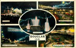 DOUGLAS, I.O.M. 5 insets ILLUMINATIONS/ SUNKEN GARDENS BY NIGHT/ FOUNTAIN BY NIGHT/ QUEEN'S PROMENADE BY NIGHT/ LEGS OF MAN FLOWER GARDEN BY NIGHT