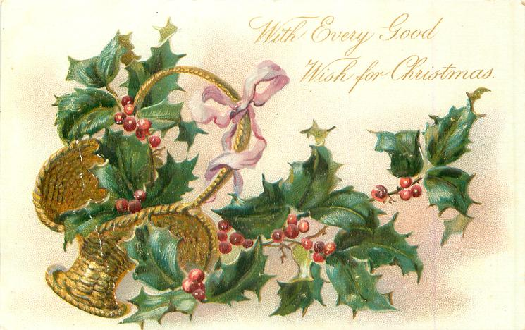 WITH EVERY GOOD WISH FOR CHRISTMAS holly around wicker basket with lilac ribbon on handle left
