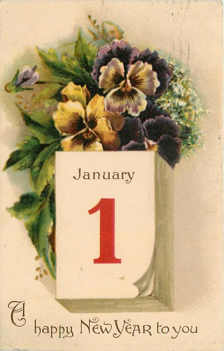 A HAPPY NEW YEAR TO YOU  pansies above calendar JANUARY 1  image####