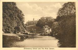 SHREWSBURY SCHOOL AND THE RIVER SEVERN