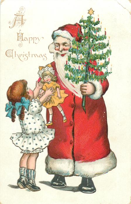 A HAPPY CHRISTMAS  Santa holds tree & doll for admiring girl