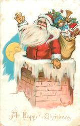 A HAPPY CHRISTMAS  santa half-way down chimney, sack of toys, moon behind left