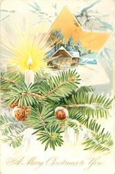 A MERRY CHRISTMAS TO YOU candle on evergreen with cones in front of star shaped inset of snowy rural scene