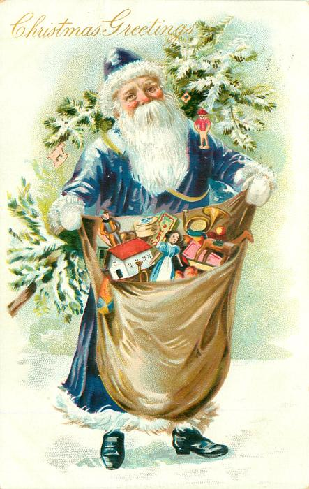 CHRISTMAS GREETINGS blue coated Santa with Xmas treee slung on his back walks front carrying lage sack of toys