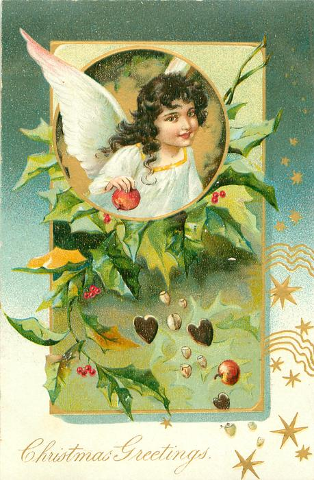 CHRISTMAS GREETINGS holly behind circular inset  of angel in white holding an apple, fruit falls, gilt stars below right