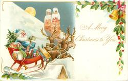 A MERRY CHRISTMAS TO YOU blue-coated Santa drives sled pulled by reindeer across snowy roof, bell & holly upper rightt