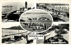 "DOUGLAS I.O.M., 5 insets I.O.M. BOAT PASSING DOUGLAS LIGHTHOUSE/ THE GARDENS/ TOAST RACK/ PROMENADE AND VICTORIA PIER/ THE ""LEGS OF MAN"" FLOWER BED"