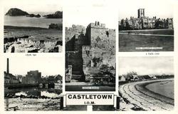 CASTLETOWN, I.O.M. 5 insets STACK ROCK/ KING WILLIAM'S COLLEGE/ CASTLE RUSHEN,/ CASTLE AND HARBOUR/ DERBYHAVEN