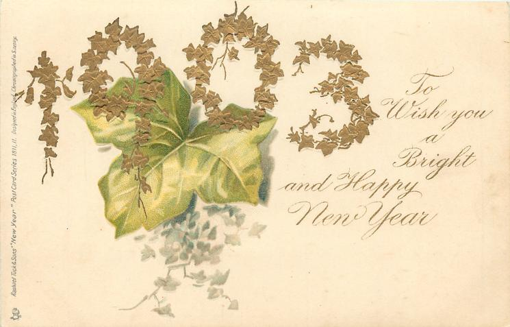 TO WISH YOU A BRIGHT AND HAPPY NEW YEAR   gilt 1903 over ivy