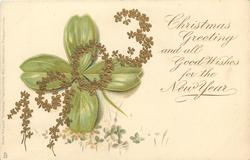 CHRISTMAS GREETINGS AND GOOD WISHES FOR THE NEW YEAR  gilt 1903 over 4 leaf clover