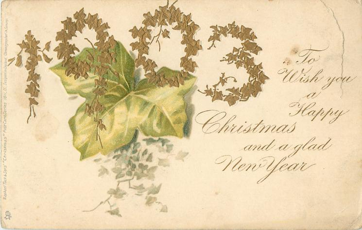 TO WISH YOU A HAPPY CHRISTMAS AND A GLAD NEW YEAR  gilt 1903 over
