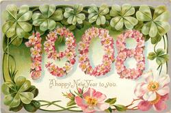 A HAPPY NEW YEAR TO YOU  numbers of 1908 in pink dog-roses