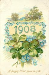 A HAPPY NEW YEAR TO YOU 1908 surrounded & made up by blue forget-me-nots,  4 leaf clovers below, distant church above in trees