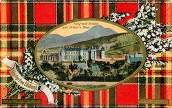 HOLYROOD PALACE AND ARTHUR'S SEAT  MACINTOSH tartan