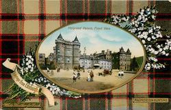HOLYROOD PALACE, FRONT VIEW   MACPHERSON HUNTING tartan