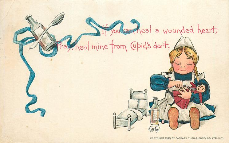 IF YOU CAN HEAL A WOUNDED HEART, PRAY, HEAL MINE FROM CUPID'S DART  girl as nurse
