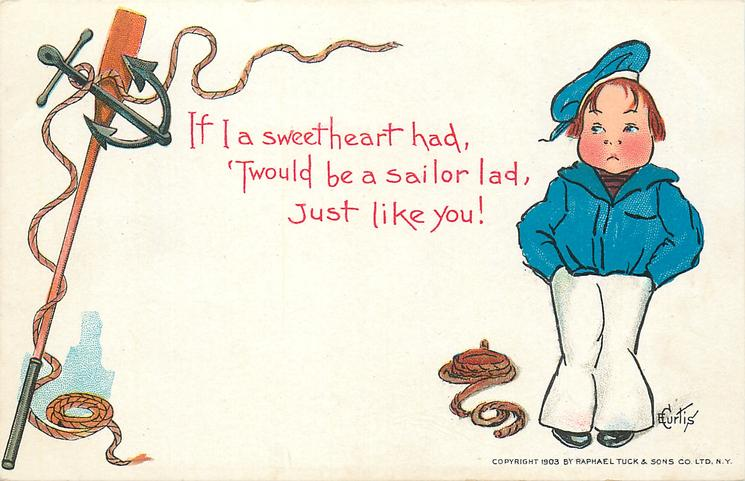 IF I A SWEET HEART HAD, 'TWOULD BE A SAILOR LAD, JUST LIKE YOU!  boy as sailor