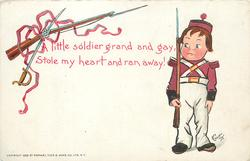 A LITTLE SOLDIER GRAND AND GAY, STOLE MY HEART AND RAN AWAY!  boy as soldier